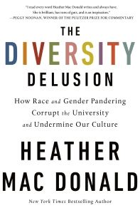 Heather Mac Donald Diversity-Delusion