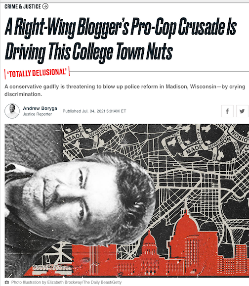 """Headline in Daily Beast """"Right-wing blogger pro-cop crusade drives college town nuts"""""""